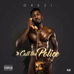 Orezi- Call the Police